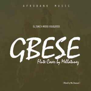 DOWNLOAD MUSIC MP3: GBESE FLUTE VERSION - MELLA
