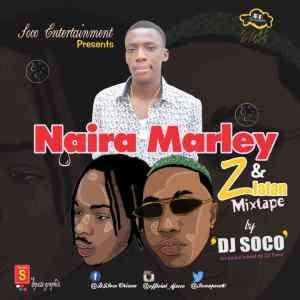 Download MP3: Best of Naira Marley By DJ Soco