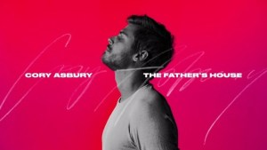 Cory Asbury The Father S House Mp3 Download 2kinfomedia