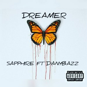 Dreamer by Sapphire ft DanyBazz mp3 download