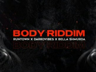 Runtown Body Riddim mp3 download Ft Bella Shmurda & Darkovibes