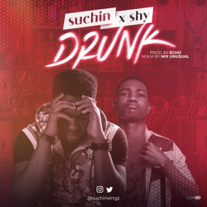Drunk by Suchin x Shy mp3 download