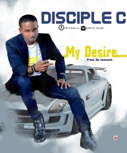 Disciple C My Desire Mp3 Download