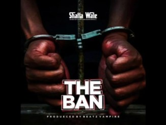 Shatta Wale The Ban mp3 download