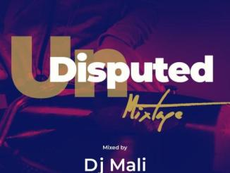 Undisputed mixtape By DJ Mali MP3 Download