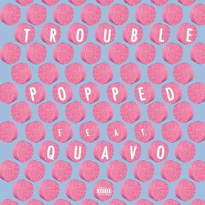 Trouble Popped Mp3 Download