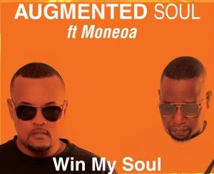 Augmented Soul Win My Soul Mp3 Download