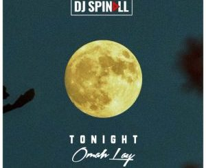 Dj Spinall Tonight ft. Omah Lay Mp3 Download