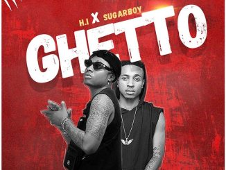 H.I Mufasa Ft. Sugarboy – Ghetto DOWNLOAD MP3