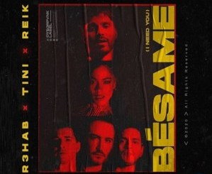 Download R3HAB ft. TINI & Reik Bésame (I Need You) Mp3