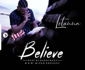 Download Lotanna - Believe Mp3