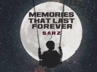 Sarz – Memories That Last Forever
