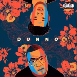 Stogie T ft. Nasty C – Dunno