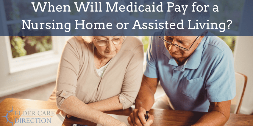 When Will Medicaid Pay for a Nursing Home or Assisted Living