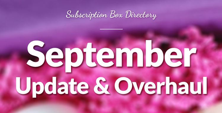 Subscription Box Directory September Update & Overhaul