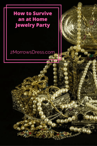 How to Survive an at home Jewelry Party or Shopping Party