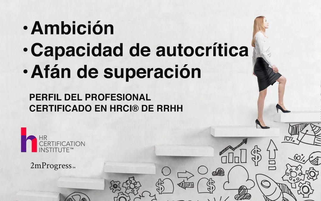¿Cómo es el profesional que aspira certificarse en HRCI® para RRHH?