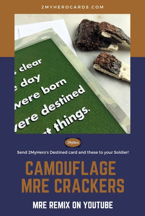 Image for Pinterest of MRE Remix March 6, 2019 Camouflage MRE Crackers paired with 2MyHero Destined military greeting card for US Army.