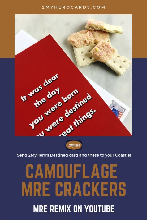 Image for Pinterest of MRE Remix March 6, 2019 Camouflage MRE Crackers paired with 2MyHero Destined military greeting card for US Coast Guard.