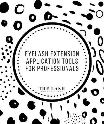 8 Eyelash Extension Application Tools For Professionals