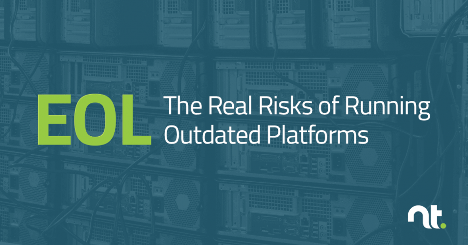 EOL Technology: The Real Risks of Running Outdated Platforms | NexusTek