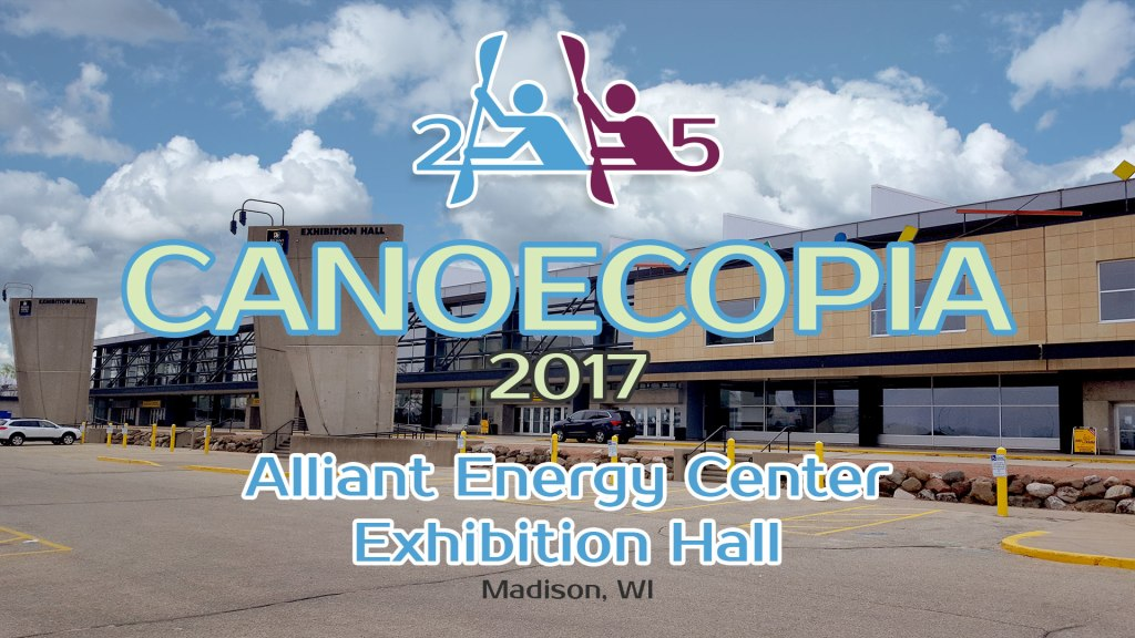 Canoecopia 2017. Alliant Energy Exhibition Hall in Madison, Wisconsin.