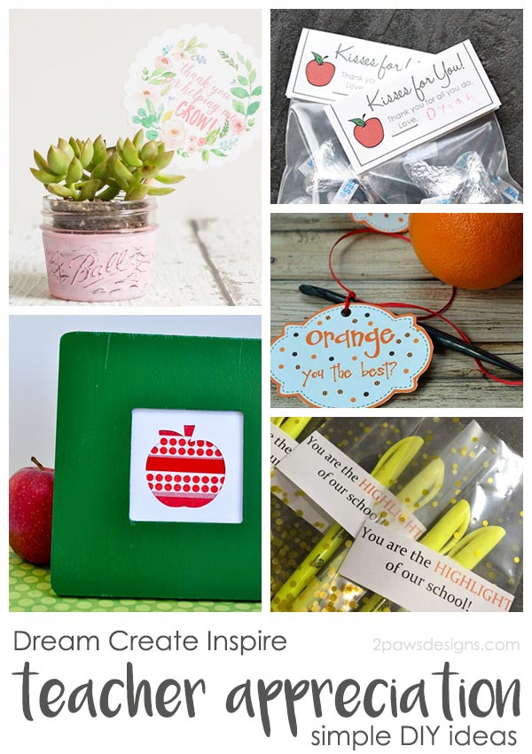 Dream Create Inspire: DIY Teacher Appreciation Gifts