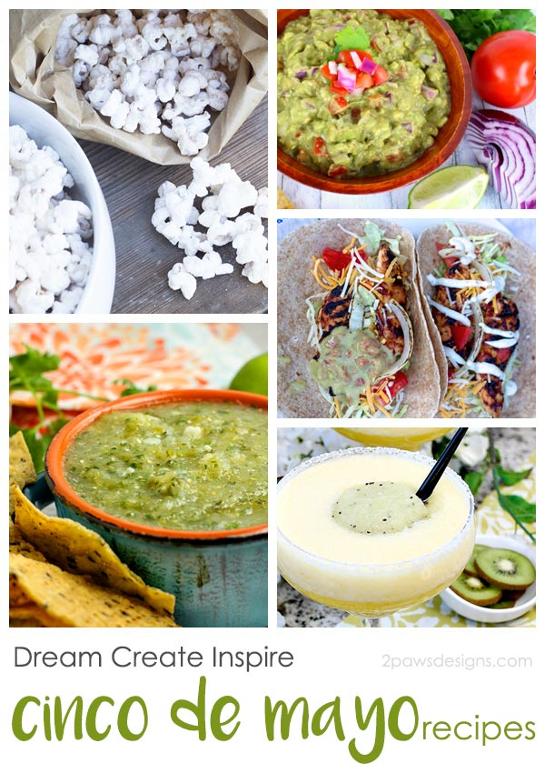 Dream Create Inspire: Cinco de Mayo Recipes