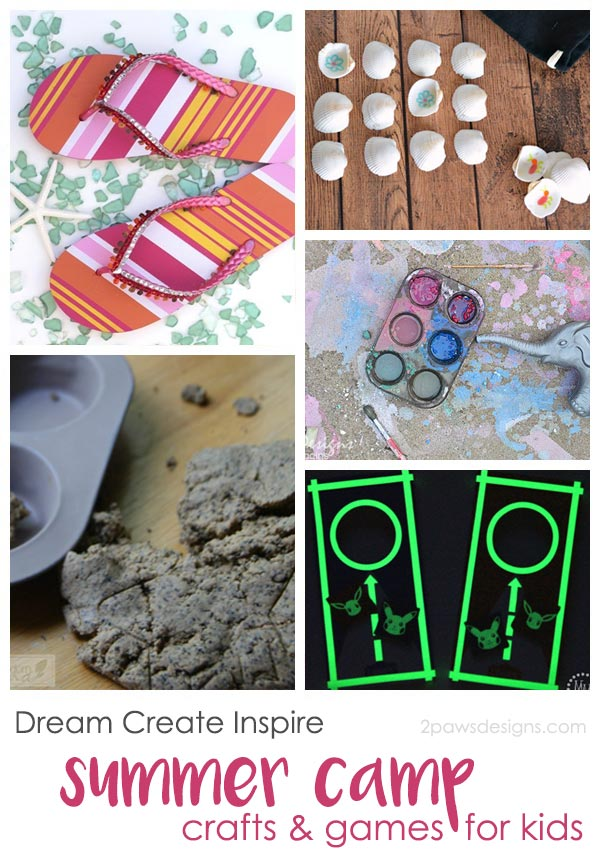 Dream Create Inspire: Summer Camp Craft & Game Ideas