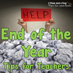 End of the Year Tips for Teachers