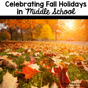 Celebrating Fall Holidays With Middle School Students