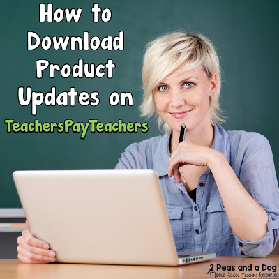 Learn how to download updates to purchased resources from TeachersPayTeachers from the 2 Peas and a Dog blog.