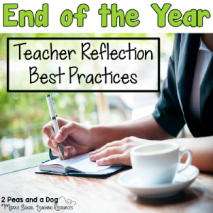 The Importance of End of the Year Teacher Reflections