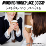 Advice for new teachers on how to avoid workplace gossip from the 2 Peas and a Dog blog.