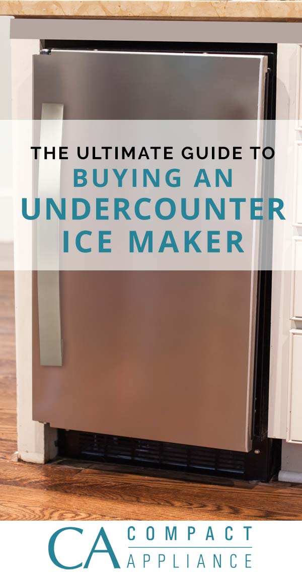 The Ultimate Guide to Buying an Undercounter Ice Maker