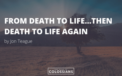 From Death to Life…then Death to Life Again