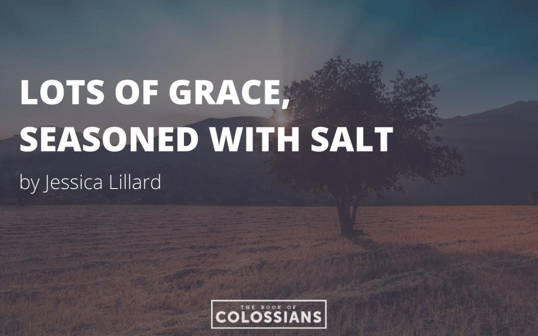 Lots of Grace, Seasoned with Salt
