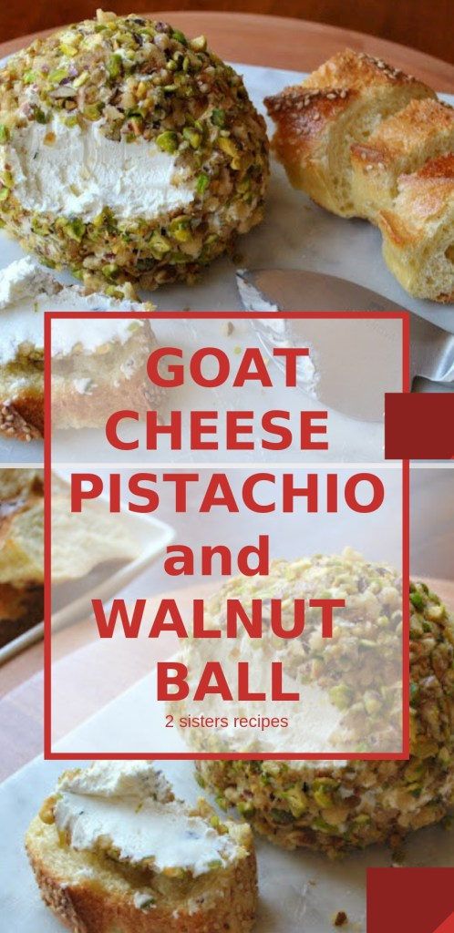 Goat Cheese Pistachio and Walnut Ball by 2sistersrecipes.com