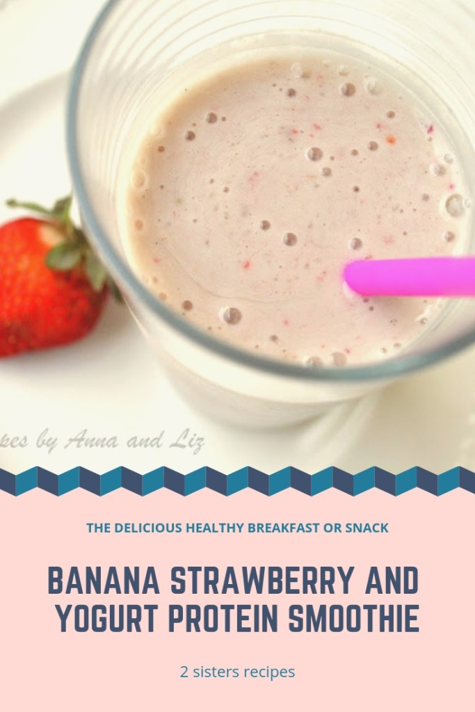Banana Strawberry and Yogurt Protein Smoothie by 2sistersrecipes.com