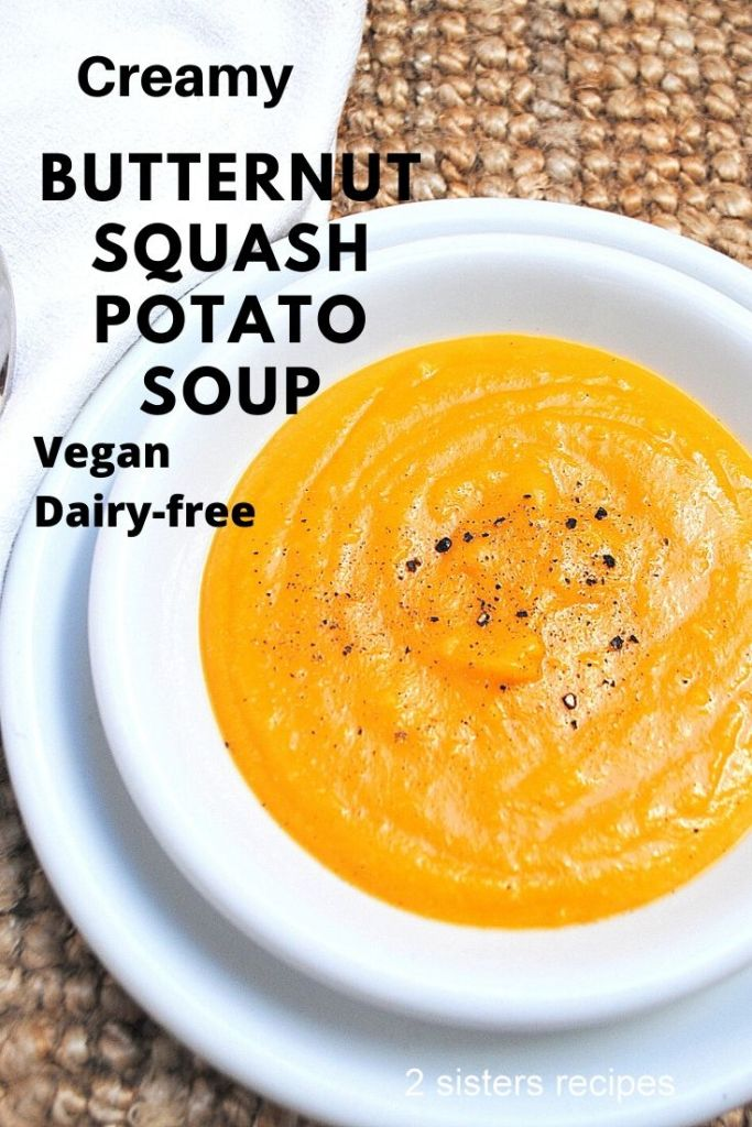 Creamy Butternut Squash Potato Soup by 2sistersrecipes.com