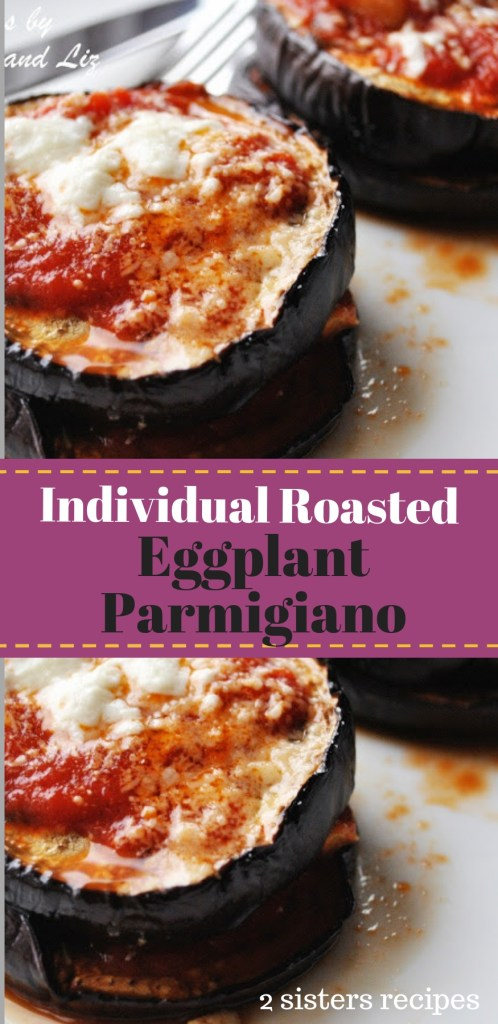 Individual Roasted Eggplant Parmigiano - by 2sistersrecipes.com