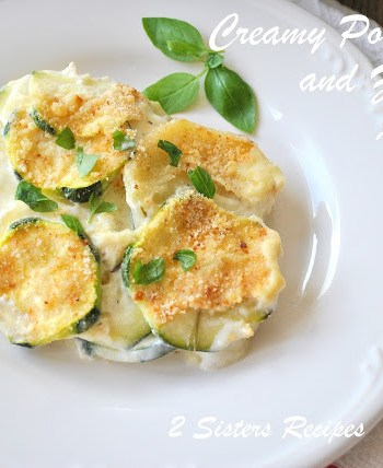 Creamy Potato and Zucchini Au Gratin by 2sistersrecipes.com