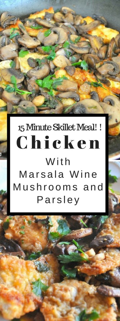 15 Minute Skillet Meal, Chicken with Marsala Wine, Mushrooms & Parsley, by 2sistersrecipes.com