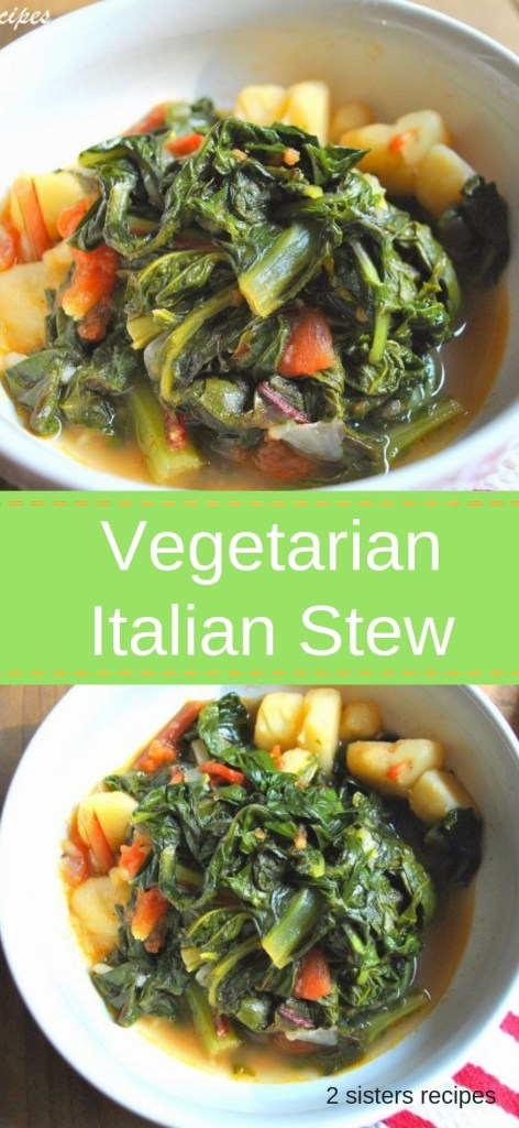 Dad's Favorite Vegetarian Italian Stew by 2sistersrecipes.com