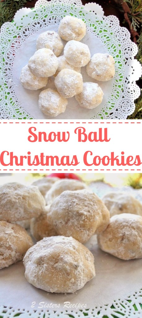 Snow Ball Christmas Cookies by 2sistersrecipes.com