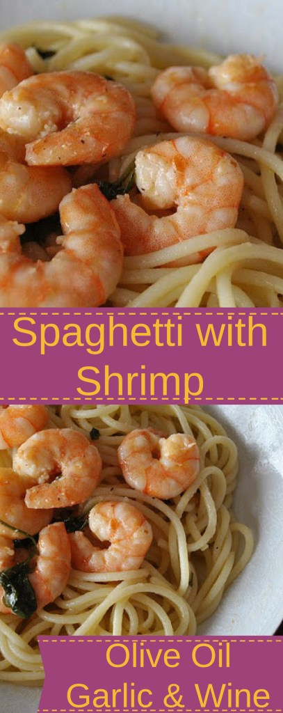 Spaghetti with Shrimp. Olive Oil, Garlic & Wine by 2sistersrecipes.com