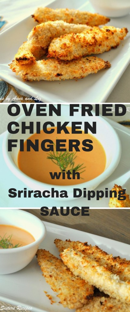 Oven Fried Chicken Fingers with Sriracha Dipping Sauce by 2sistersrecipes.com