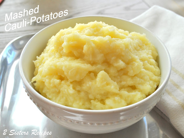 Mashed Cauliflower with Mashed Potatoes by 2sistersrecipes.com