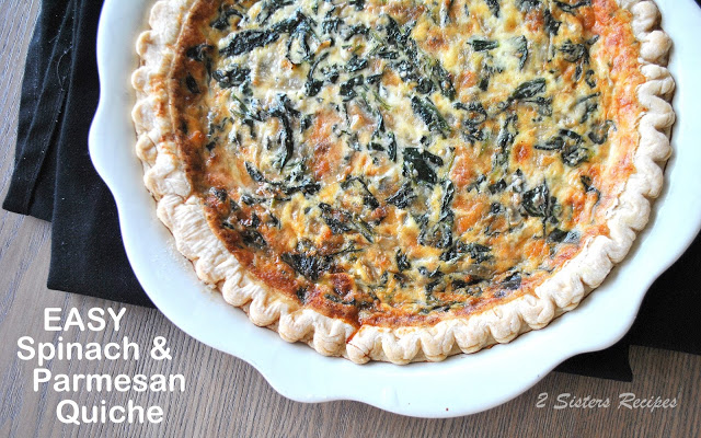 EASY Spinach and Parmesan Quiche by 2sistersrecipes.com