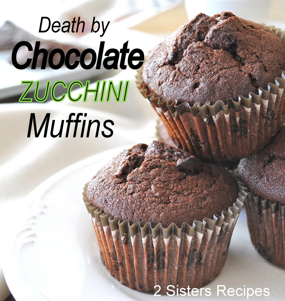 Death by Chocolate Zucchini Muffins by 2sistersecipes.com
